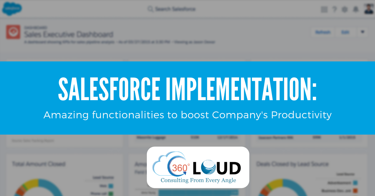 Salesforce Implementation: Amazing Functionalities To Boost Company's Productivity