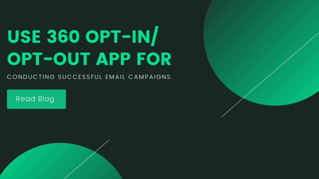 Use 360 Opt-in/ Opt-out App for Conducting Successful Email Campaigns