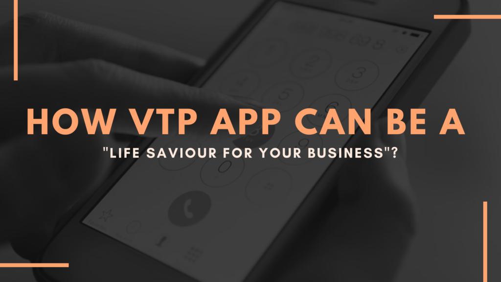 top benefits of using VTP App