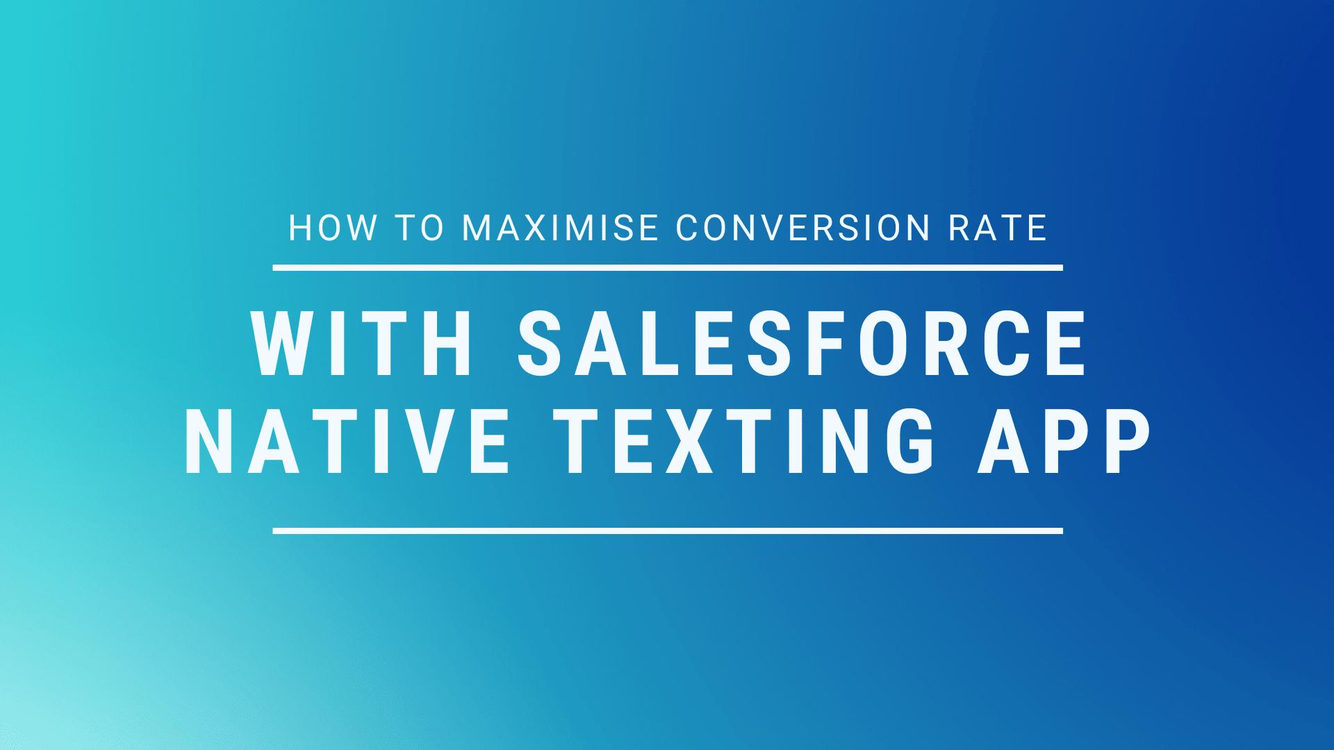 Salesforce native texting App