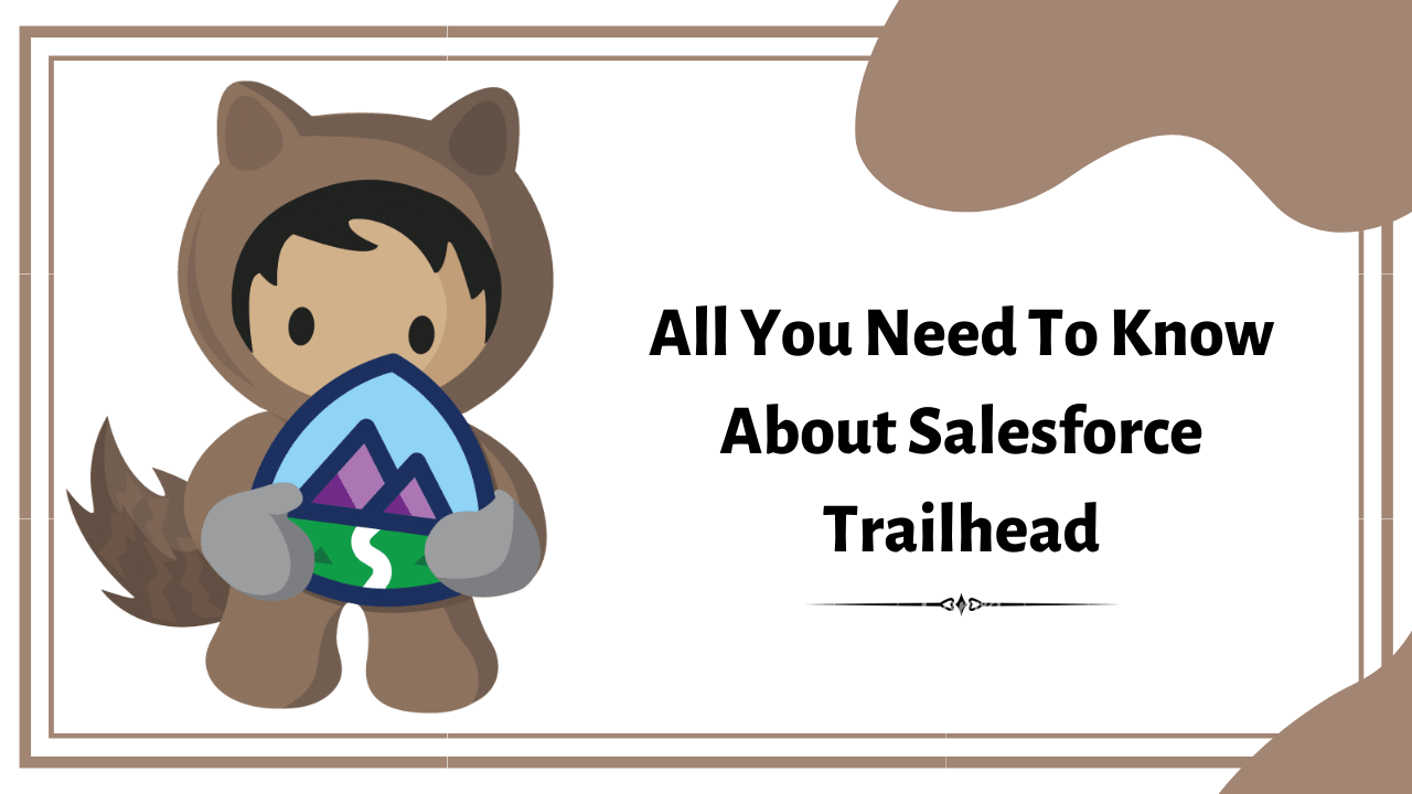 What is Trailhead and how it helps in Learning Salesforce