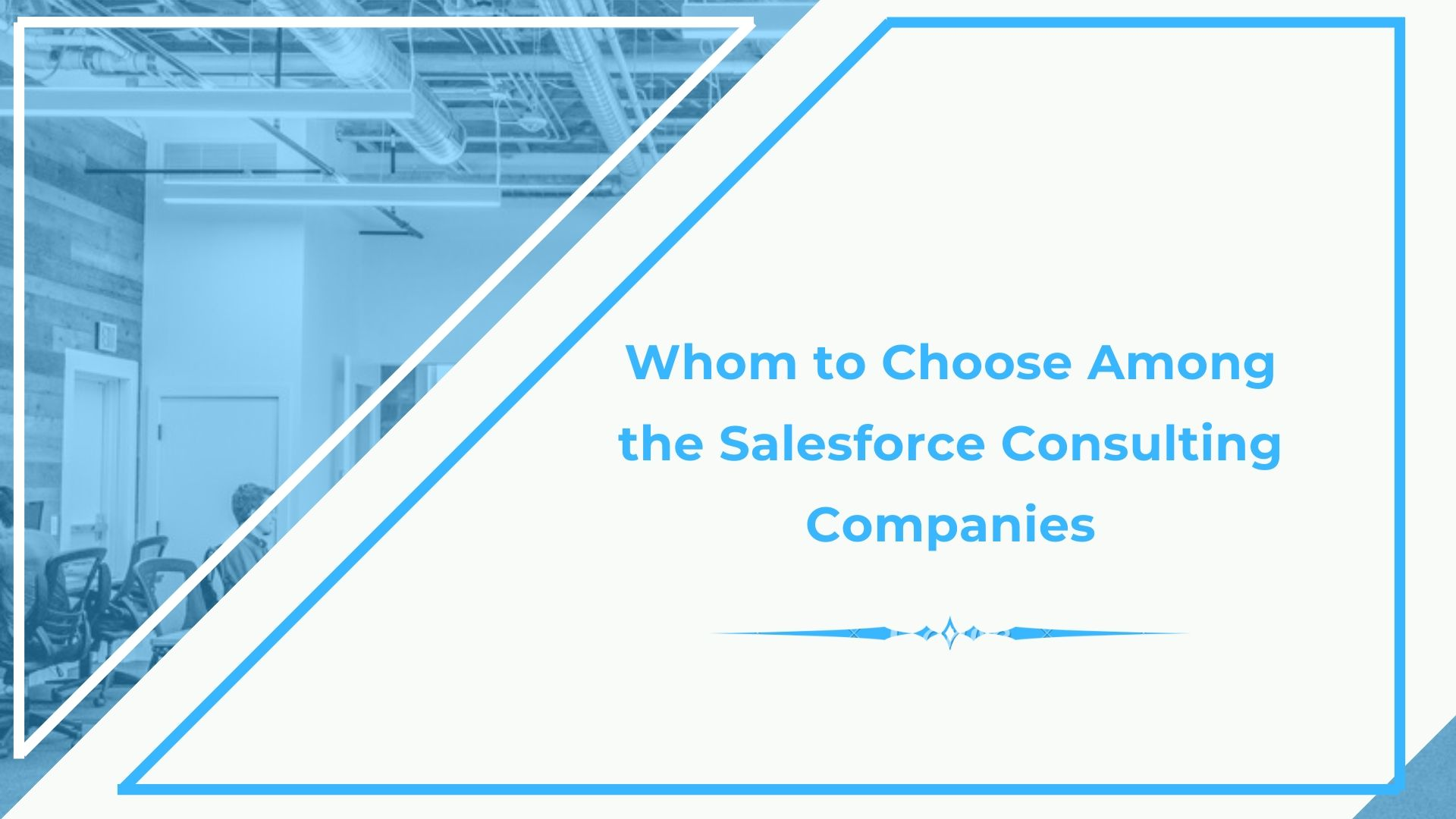 Whom to Choose Among the Salesforce Consulting Companies