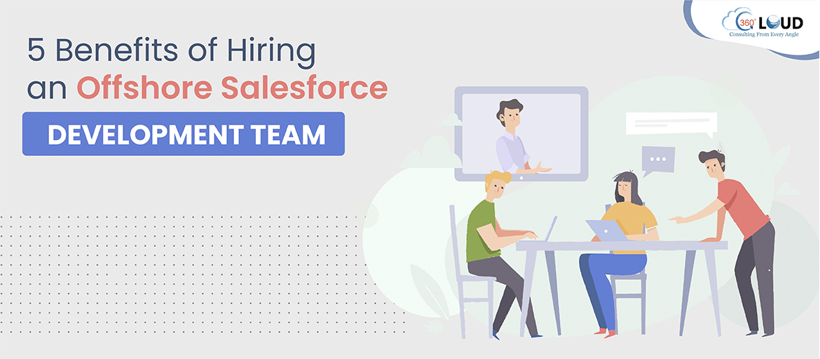 5 Benefits of Hiring an Offshore Salesforce Development Team