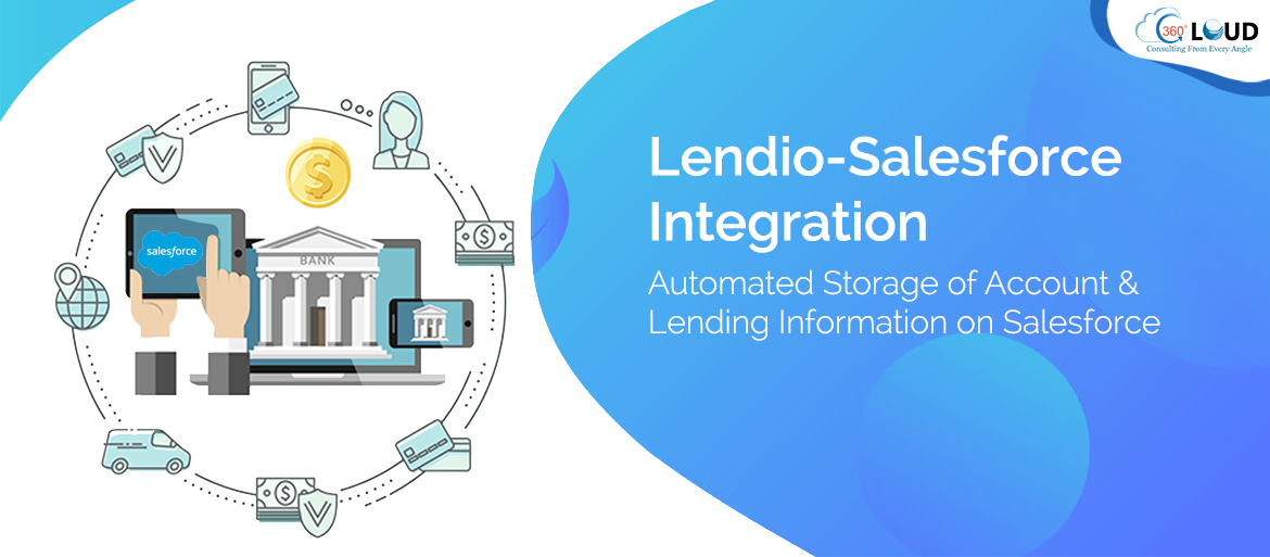 Lendio-Salesforce Integration: Automated Storage of Account & Lending Information on Salesforce