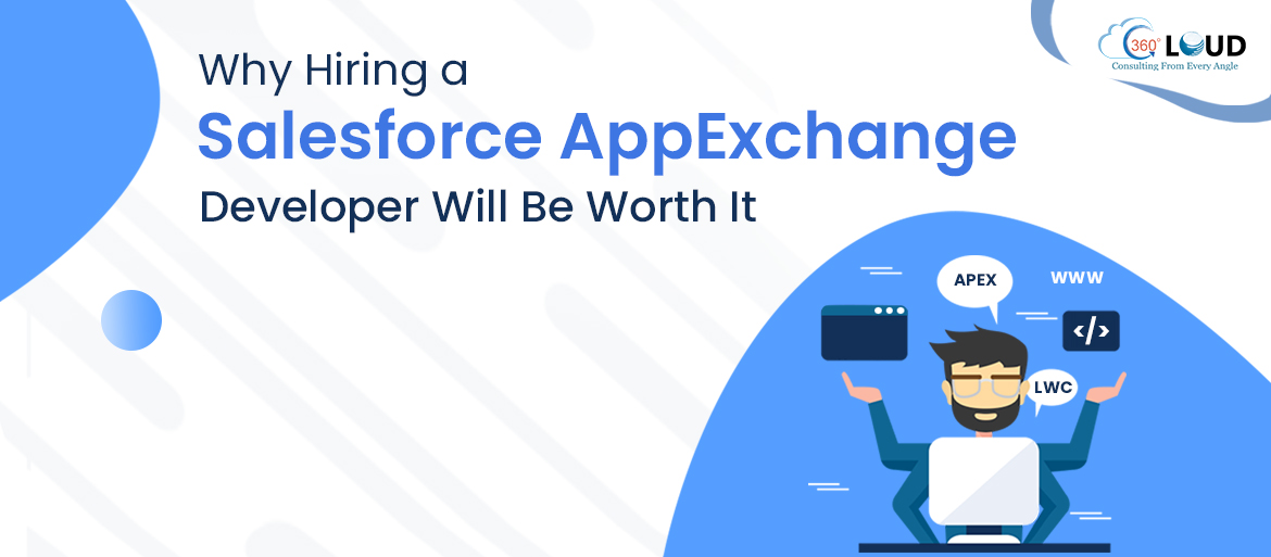 Why hiring a Salesforce AppExchange Developer will be worth it?