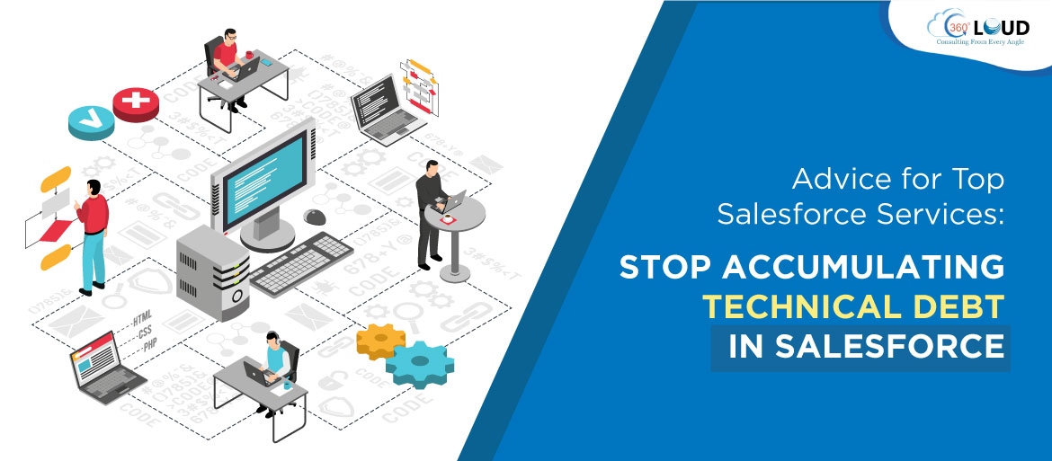 Advice for Top Salesforce Services: Stop Accumulating Technical Debt in Salesforce