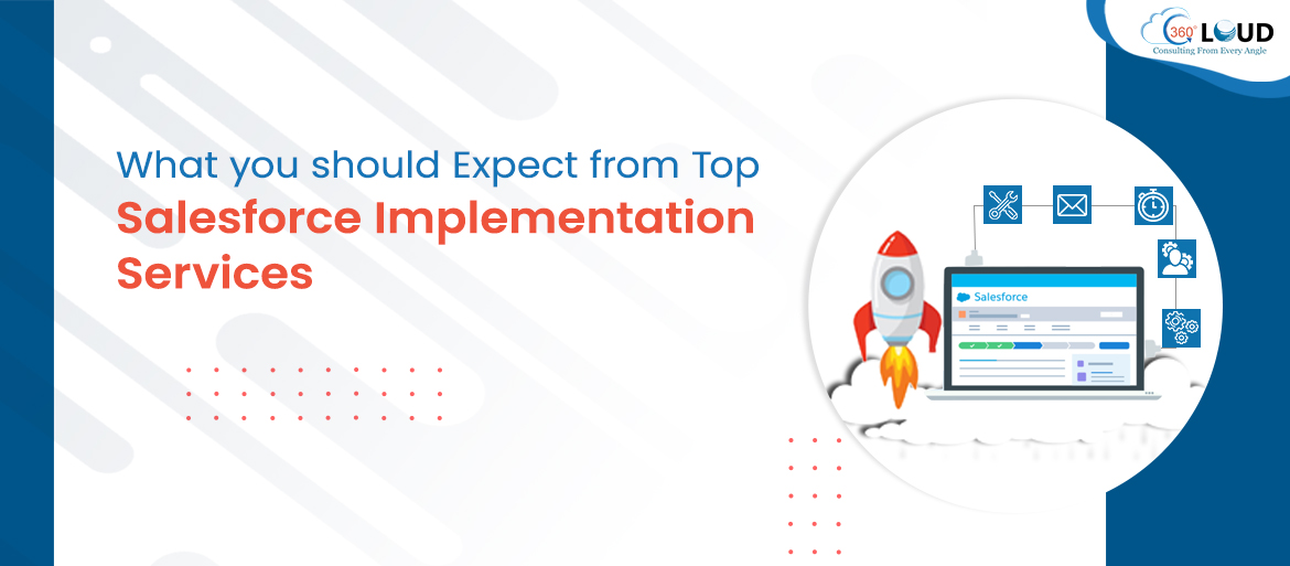 What you should Expect from Top Salesforce Implementation Services