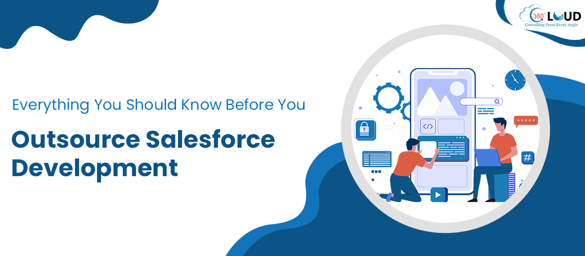 Everything You Should Know Before You Outsource Salesforce Development