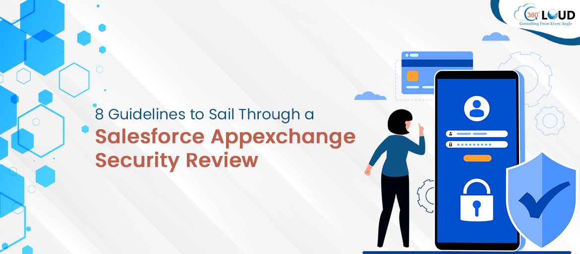 8 Guidelines to Sail Through a Salesforce Appexchange Security Review