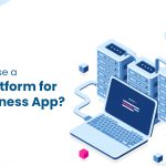 Cloud Platform for your Business App