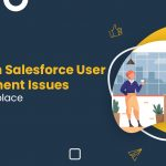 Salesforce User Engagement Issues
