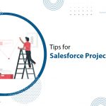 Tips for Salesforce Project Success