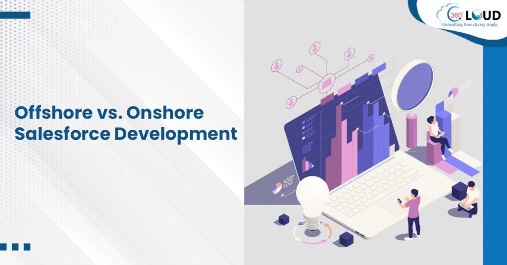 Offshore vs. Onshore Salesforce Development