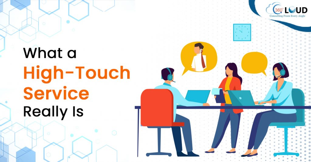 High-Touch Service